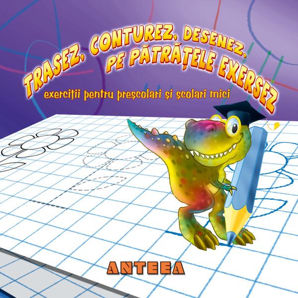 Trasez, conturez, desenez, pe patratele exersez – exercitii pentru prescolari si scolari mici